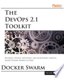 The DevOps 2 1 Toolkit  Docker Swarm