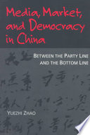 Media, Market, and Democracy in China