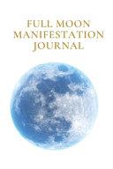 Full Moon Manifestation Journal