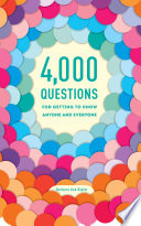 4 000 Questions for Getting to Know Anyone and Everyone  2nd Edition