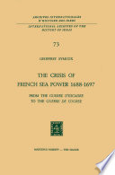 The Crisis of French Sea Power  1688   1697