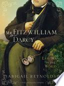 Mr. Fitzwilliam Darcy by Abigail Reynolds