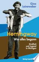 Hemingway Wie Alles Begann