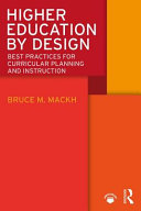 Higher Education by Design: Best Practices for Curricular Planning and Instruction