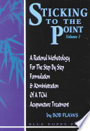 Sticking to the Point  A rational methodology for the step by step formulation   administration of an acupuncture treatment