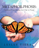 Metaphor phosis  Transform Your Stories from Pain to Power
