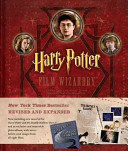 Harry Potter Film Wizardry Revised and Expanded