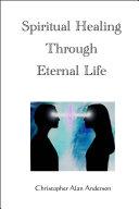Spiritual Healing Through Eternal Life