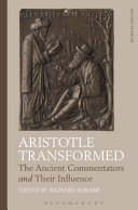 Aristotle Transformed: The Ancient Commentators and Their Influence
