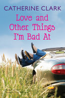 Love And Other Things I M Bad At
