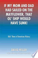 IF MY MOM AND DAD HAD SAILED ON THE MAYFLOWER  THAT OL  SHIP WOULD HAVE SUNK