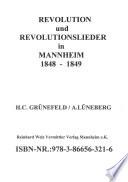 Revolution und Revolutionslieder in Mannheim 1848 - 1849