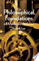 The Philosophical Foundations of Modern Medicine