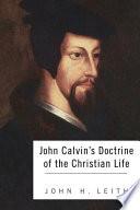 John Calvin s Doctrine of the Christian Life