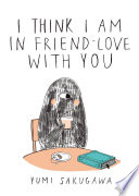 I Think I Am In Friend Love With You