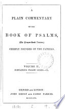 A plain commentary on the Book of psalms  the Prayer book version   chiefly founded on the fathers  by W  Fraser