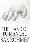 The Hand of Fu-Manchu Under The Pseudonym Sax Rohmer Brought