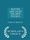 download ebook matter and light the new physics - scholar's choice edition pdf epub