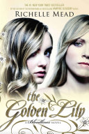 The Golden Lily : protect the vampires-in-hiding from the threat...