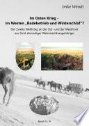 """Im Osten Krieg - im Westen """"Badebetrieb und Winterschlaf""""? Band 3/3"""