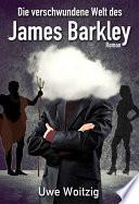 Die Verschwundene Welt Des James Barkley