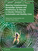 Weaving Complementary Knowledge Systems and Mindfulness to Educate a Literate Citizenry for Sustainable and Healthy Lives