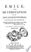 Emile  ou De l education  Par Jean Jacques Rousseau  citoyen de Geneve     Tome premier  second