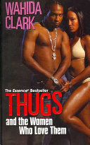 Thugs and the Women Who Love Them Ambitious Educated Women Who Aspire To Escape The