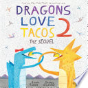 Dragons Love Tacos 2 The Sequel