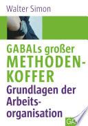 GABALs gro  er Methodenkoffer Grundlagen der Arbeitsorganisation