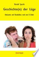 Geschichte(n) der Lüge – Amüsantes und Skandalöses rund ums 8. Gebot