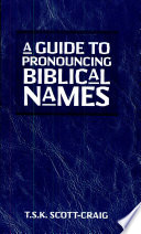 Guide to Pronouncing Biblical Names
