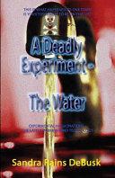 A Deadly Experiment   Book 1