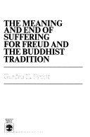 The Meaning and End of Suffering for Freud and the Buddhist Tradition