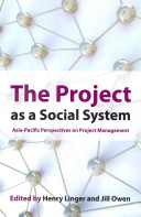The Project As A Social System : approach to managing projects as...