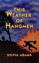 This Weather of Hangmen