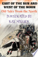 East of The Sun and West of the Moon  Old Tales From the North