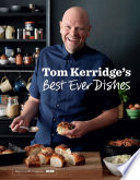 Tom Kerridge   s Best Ever Dishes