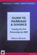 Guide to Marriage and Divorce  Including the Civil Partnerships Act 2004