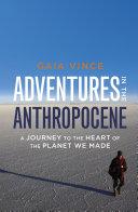 Adventures in the Anthropocene Book