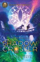 The Shadow Crosser  a Storm Runner Novel  Book 3  Book PDF