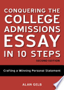 Conquering the College Admissions Essay in 10 Steps  Second Edition