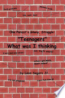 One Parent s Story  Struggle   Teenagers   What Was I Thinking