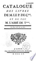 Catalogue des livres de M  le P  de C    Et de feu M  l abb   de T