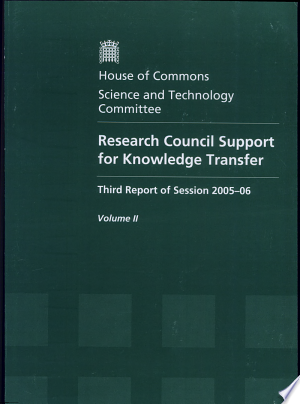 Research Council Support for Knowledge Transfer: Third Report of Session 2005-06 - ISBN:9780215029225