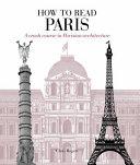 How to read Paris : a crash course in Parisian architecture