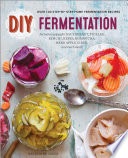 DIY Fermentation  Over 100 Step By Step Home Fermentation Recipes