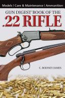 Gun Digest Book of the .22 Rifle