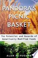 Pandora s Picnic Basket   The Potential and Hazards of Genetically Modified Foods