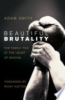 Beautiful Brutality  The Family Ties at the Heart of Boxing